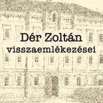 Dér Zoltán - Egy különös átlagember élete