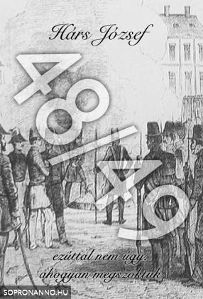 1848-49 ezúttal nem úgy, ahogyan megszoktuk
