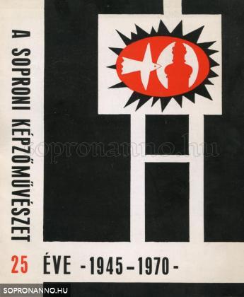 A soproni képzőművészet 25 éve 1945-1970