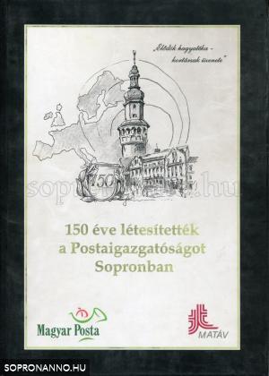 150 éve létesítették a Postaigazgatóságot Sopronban
