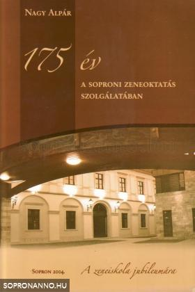 175 év a soproni zeneoktatás szolgálatában