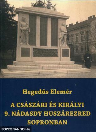 A császári és királyi 9. Nádasdy huszárezred Sopronban