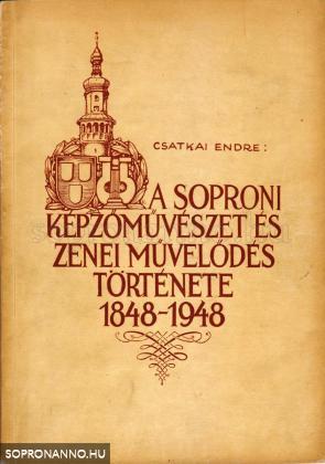 A soproni képzőművészet és zenei művelődés története 1848-1948