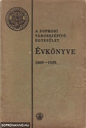 A Soproni Városszépítő Egyesület Évkönyve 1869-1929.