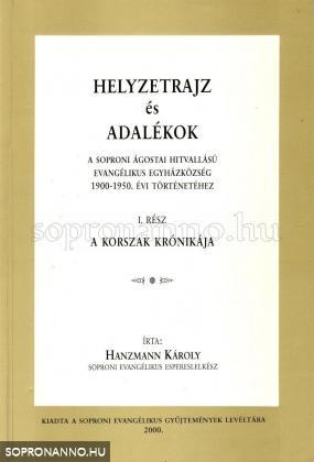 Helyzetrajz és adalékok a soproni ágostai hitvallású evangélikus egyházközösség 1900-1950. évi történetéhez