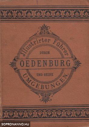 Illustrirter Führer durch Ödenburg und Seine Umgebungen