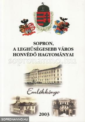 Sopron, a Leghűségesebb város honvédő hagyományai