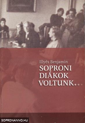Soproni diákok voltunk ...