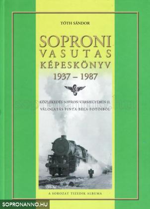 Soproni vasutas képeskönyv 1937-1987