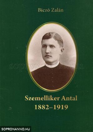 Szemelliker Antal (1882-1919)