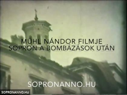 Mühl Nándor: Sopron a bombázások után